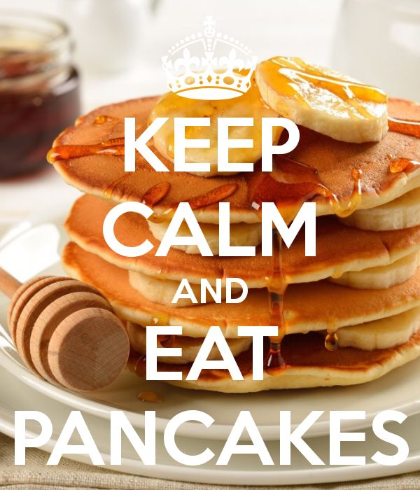 Keep Calm and Eat Pancakes