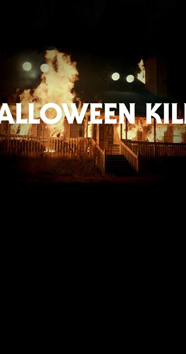 Imbd Halloween 2020 Halloween Kills (2020)   IMDb | Full movies, Movies online