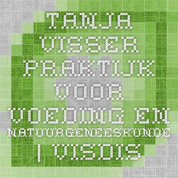 Tanja Visser Praktijk voor voeding en natuurgeneeskunde   Visdiscussies