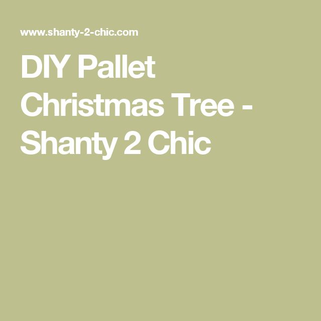 DIY Pallet Christmas Tree - Shanty 2 Chic