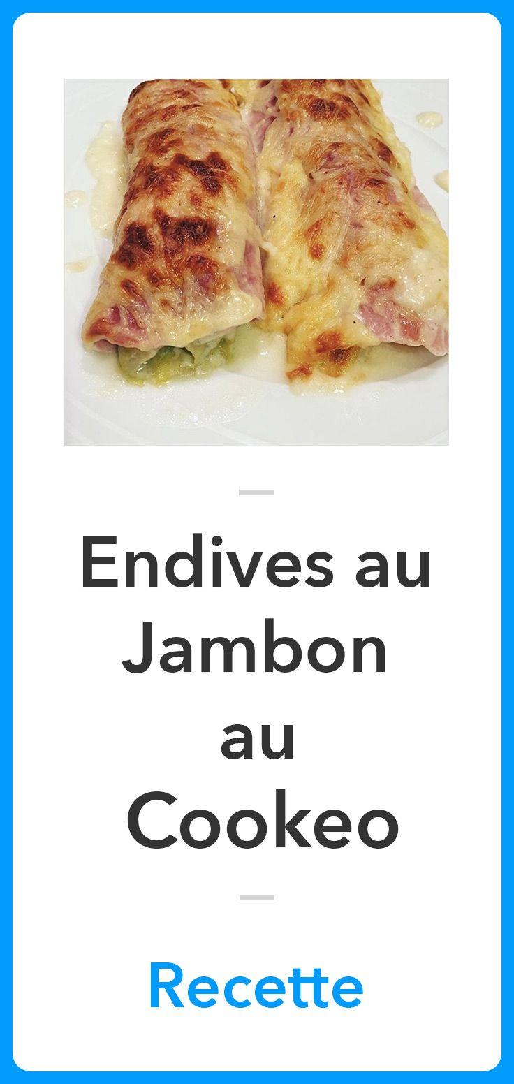 Endives Au Jambon Delicieuses : endives, jambon, delicieuses, Endives, Jambon, Cookeo, Meilleure, Recette, Jambon,, Recettes, Cuisine,, Endive