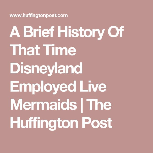 A Brief History Of That Time Disneyland Employed Live Mermaids | The Huffington Post