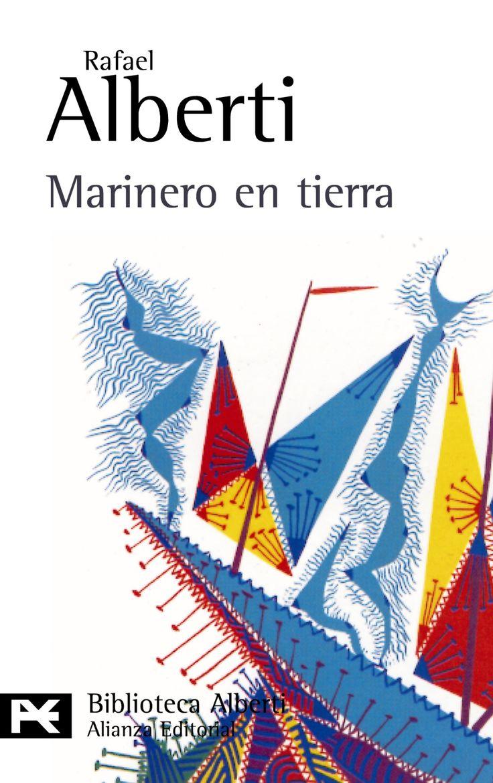 ALBERTI, RAFAEL. Marinero en tierra (P ALB mar) Premio Nacional de literatura en 1925, MARINERO EN TIERRA es uno de los hitos fundamentales de la obra de Rafael Alberti. Esta primera poesía del maestro gaditano es leve, grácil, llena de luz y musicalidad, de imágenes y criaturas imaginadas, expresión de la creciente melancolía del muchacho de mar anclado en tierra, y en ella resuenan desde los ecos del Romancero, de Gil Vicente y de Garcilaso, hasta los de Rimbaud, Verlaine y el…