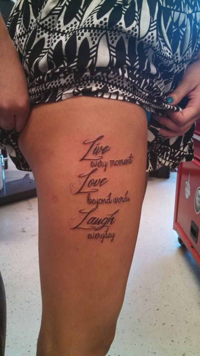 """My tattoo on my right thigh ️ """"live every moment, love ..."""