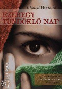 Könyv: Ezeregy tündöklő nap (Khaled Hosseini)