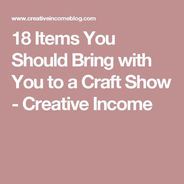 18 Items You Should Bring with You to a Craft Show - Creative Income