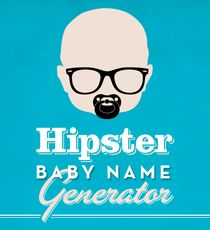 """My hipster baby's name is """"Lana Del Warhol Jenkins"""" xD too funny"""