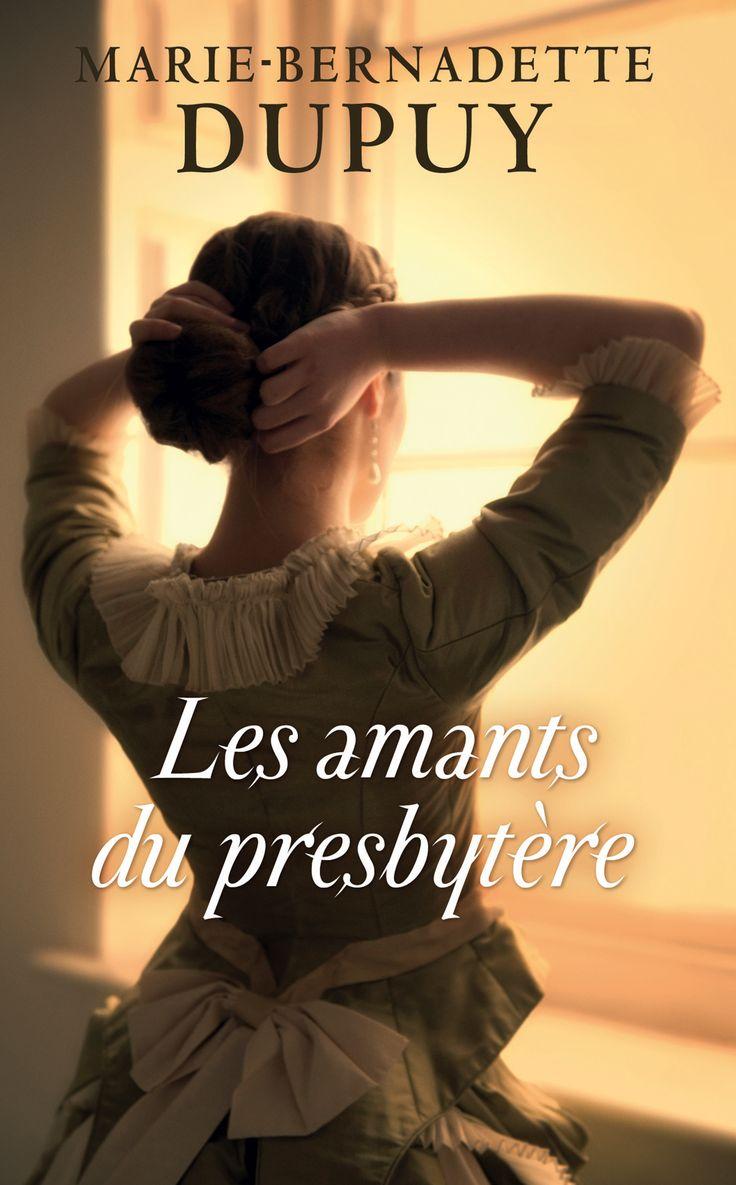 Les amants du presbytère -  Marie-Bernadette Dupuy #livre #Roman #littérature #book