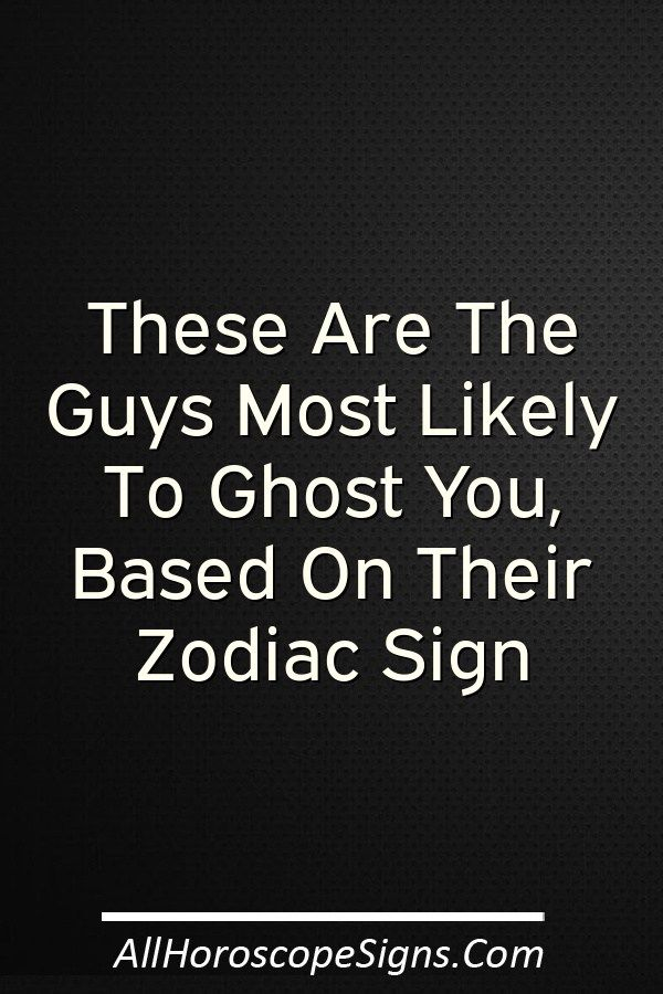 Horoscope zodiac signs will ghost you