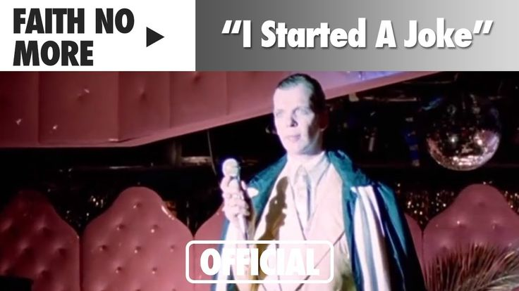 Re-do of Bee Gees hit I Started A Joke -----Faith No More - I Started A Joke (Official Music Video)