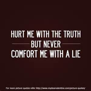 Love hurts quotes - Hurt me with the truth