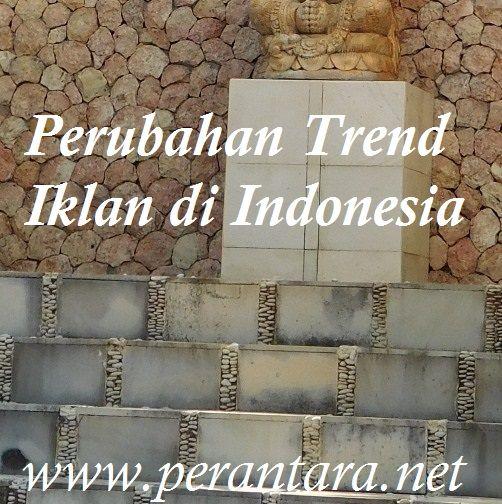 perubahan trend iklan di Indonesia
