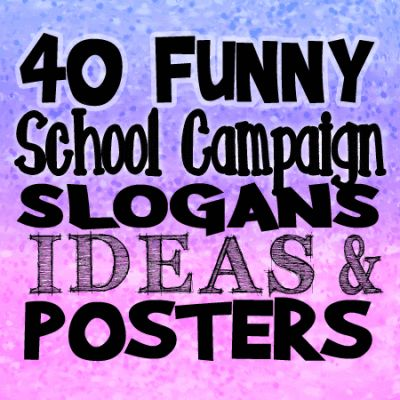 40-funny-school-campaign-slogans-ideas-posters                                                                                                                                                                                 More