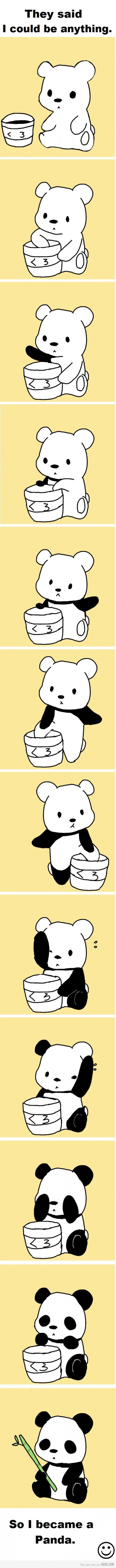Be like a panda, black, white and asian~! P.S.: Go Against Racism! We're all equal!