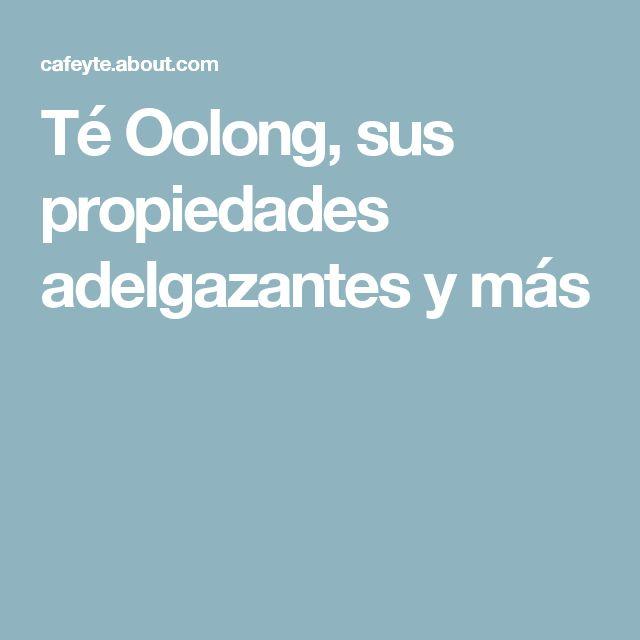 Té Oolong, sus propiedades adelgazantes y más