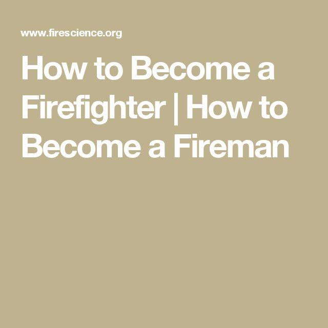 How to Become a Firefighter | How to Become a Fireman