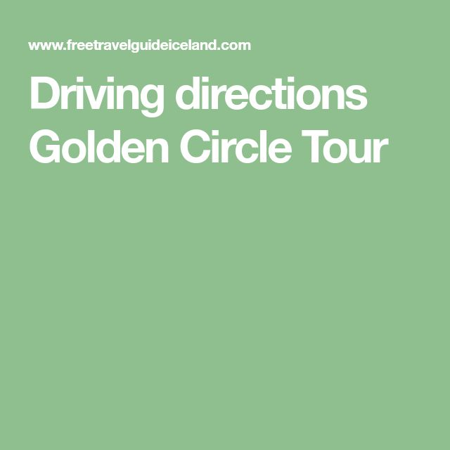 Driving directions Golden Circle Tour
