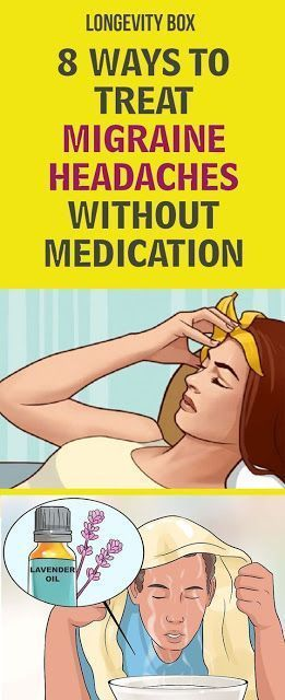 8 WAYS TO TREAT MIGRAINE HEADACHES WITHOUT MEDICATION!