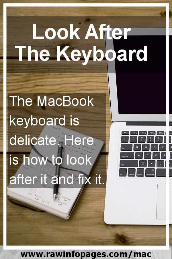 How To Avoid Problems With Your Macbook Keyboard And How To Fix Them Mac Tips Macbook Keyboard Macbook