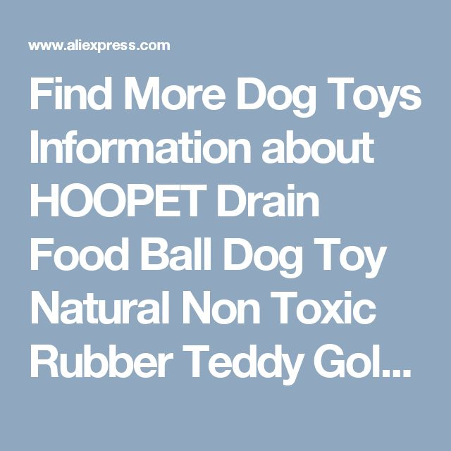 Find More Dog Toys Information about HOOPET Drain Food Ball Dog Toy Natural Non Toxic Rubber Teddy Golden Dog Geometric Toy Ball Bite Resistant Teeth 3Colors,High Quality ball cat toy,China toy mirror Suppliers, Cheap toy story toy box from HOOPET on Aliexpress.com