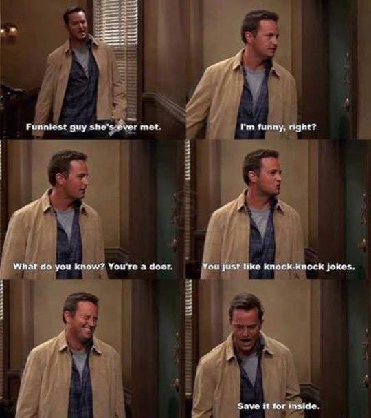 Chandler. Friends. Door and Knock knock jokes.