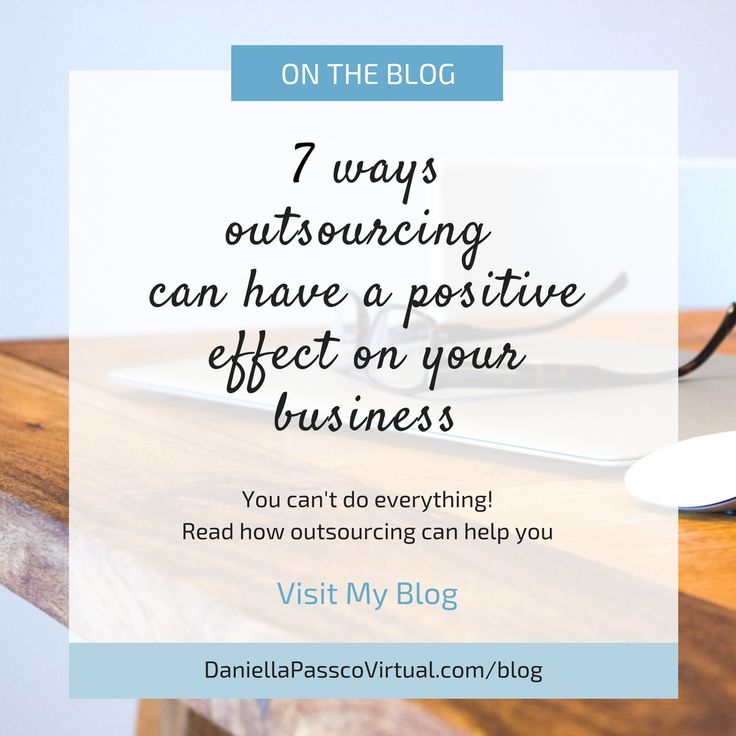7 ways outsourcing can have a positive effect on businesses. Blog post. Virtual assistant and graphic designer