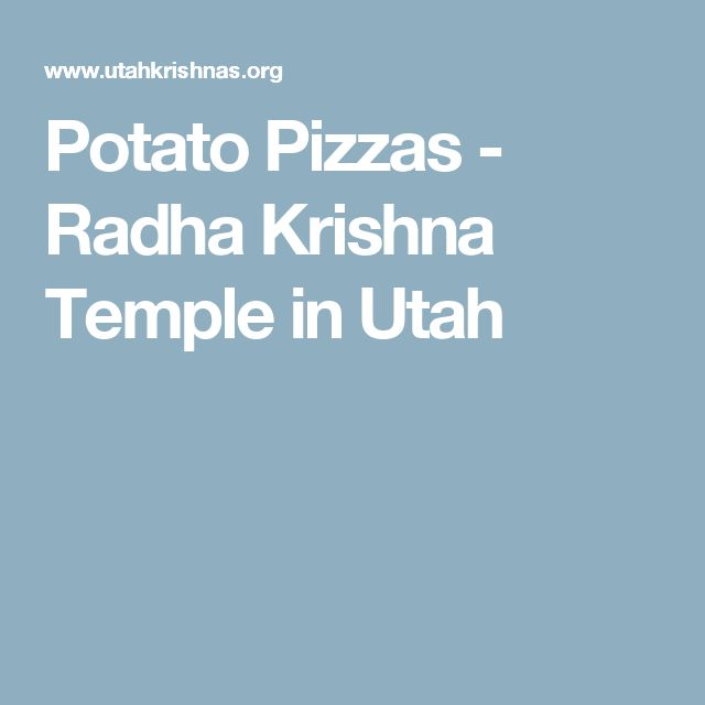 Potato Pizzas - Radha Krishna Temple in Utah