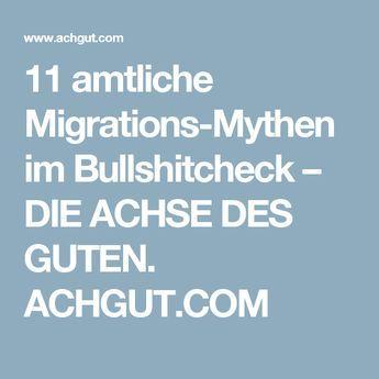 11 amtliche Migrations-Mythen im Bullshitcheck – DIE ACHSE DES GUTEN. ACHGUT.COM
