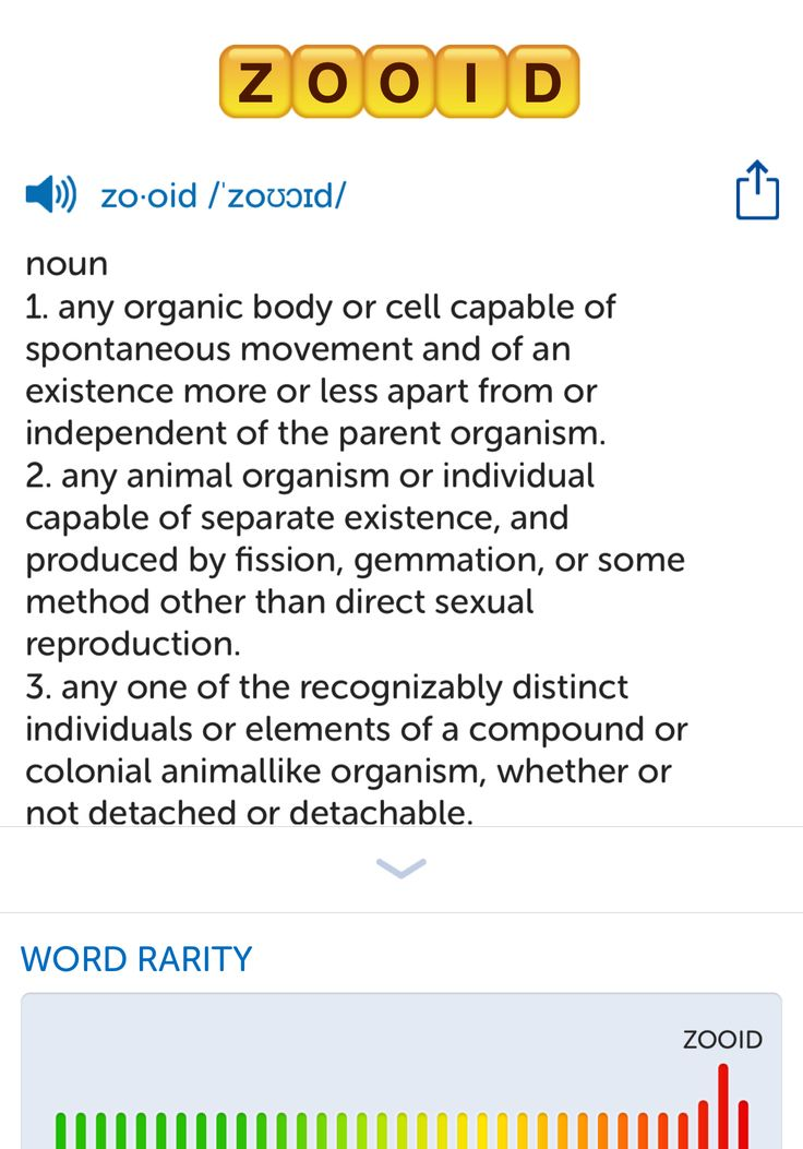 The best word I've seen today on Words with Friends is 'zooid'. Can you come up with a better one?