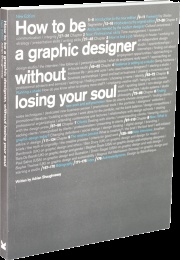 Not sure yet whether my soul is at risk, but nevertheless...  Straight-talking advice on how to establish your design career and practical suggestions for running a successful business.