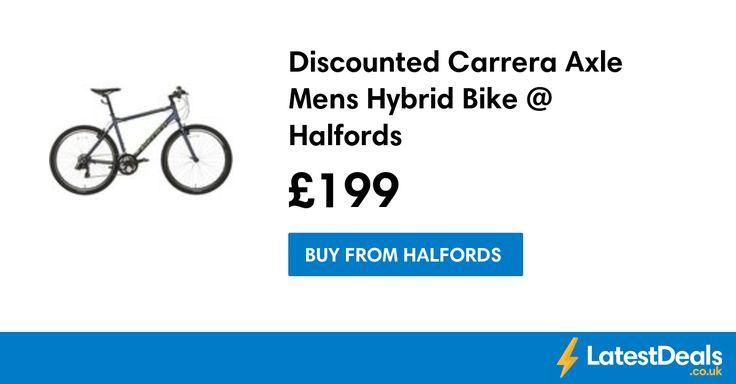 Discounted Carrera Axle Mens Hybrid Bike @ Halfords, £199 at Halfords