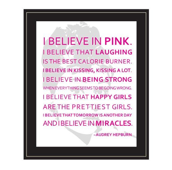 Wall Art - Audrey Hepburn - I believe in pink quote - 8 x 10 print - Room Decor - Typography. $15.00, via Etsy/SusanNewberryDesigns