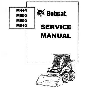 Bobcat M444, M500, M600, M610 Skid-Steer Loader Service