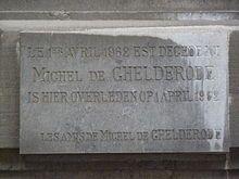 """Michel de Ghelderode — Wikipédia : """"Michel de Ghelderode, pseudonyme d'Adémar Adolphe Louis Martens, est un auteur dramatique, chroniqueur et épistolier belge d'origine flamande et d'expression française. Il est né à Ixelles le 3 avril 1898 et mort à Schaerbeek le 1er avril 1962. Il a habité 71 rue Lefranc à Bruxelles. Il est enterré au cimetière de Laeken. Auteur prolifique, il a écrit plus de soixante..."""""""