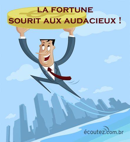 Du proverbe latin fortes fortuna juvat. Il faut prendre des risques pour réussir.