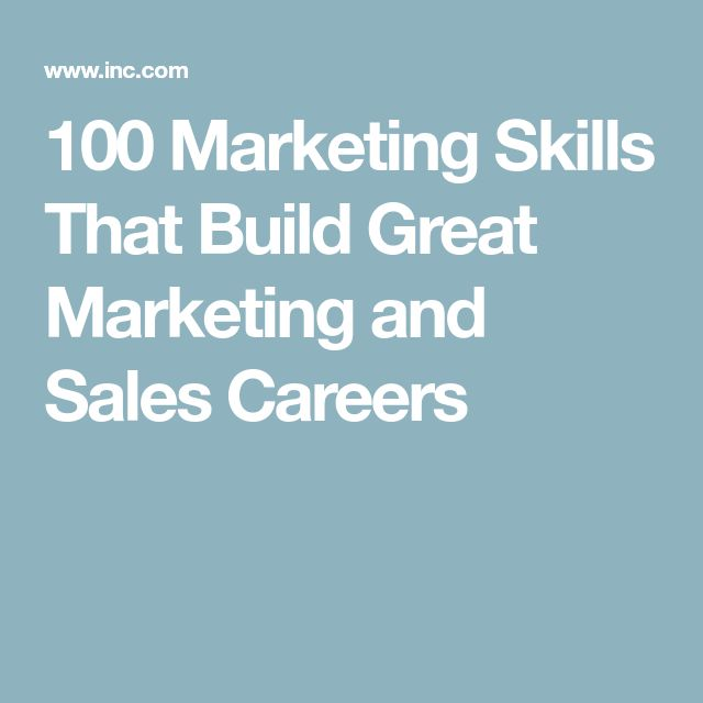 100 Marketing Skills That Build Great Marketing and Sales Careers