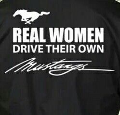 Real Women drive Mustangs...