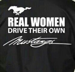 Real Women drive Mustangs...
