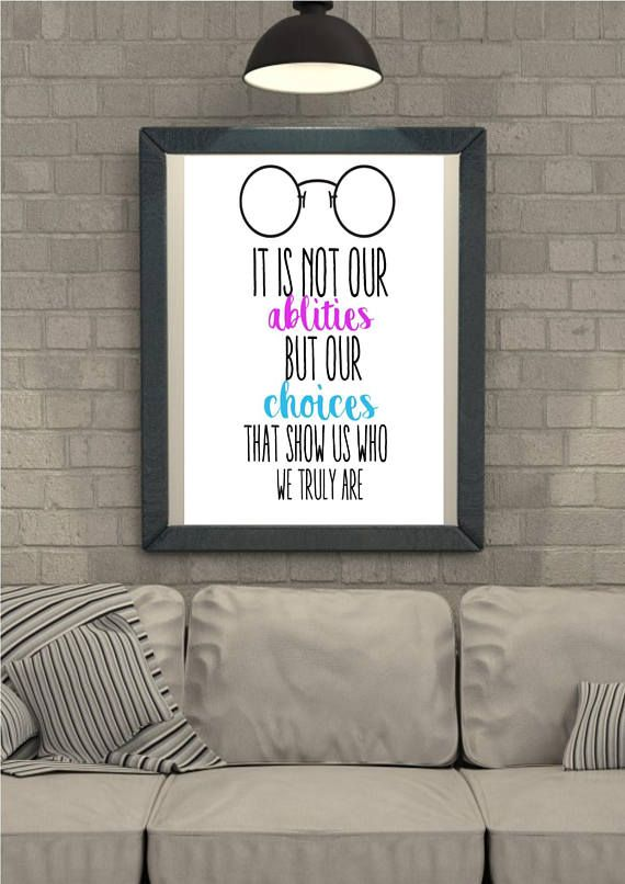 Harry Potter Quote Print - it is not our abilities that show us who we truly are, it is our choices. A4 Size Beautiful print for any fan! Printed on A4 linen 300gsm for that quality look in the frame. This item is unframed - why would we charge you silly postage prices for a frame which