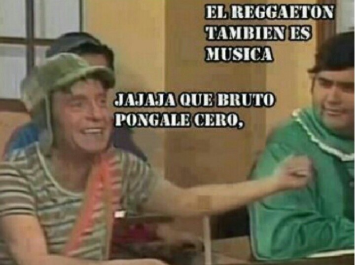 Lmao I like reggaeton but I just think this is hilarious #ElChavo