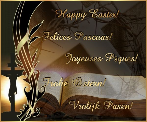 Happy Easter to you & your family   {in English, French (Joyeuses Pâques!), Spanish (¡Felices Pascuas!), German (Frohe Ostern!) and Dutch (Vrolijk Pasen!)}