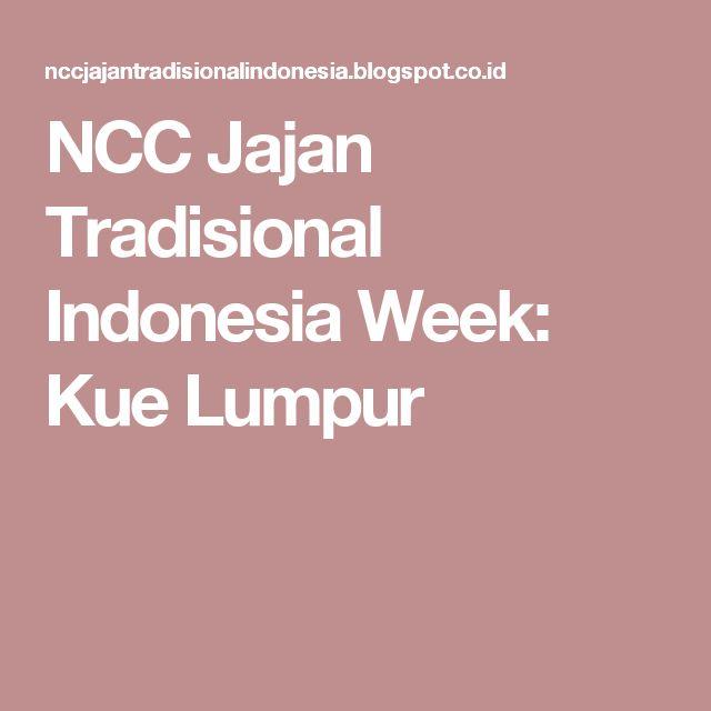 NCC Jajan Tradisional Indonesia Week: Kue Lumpur