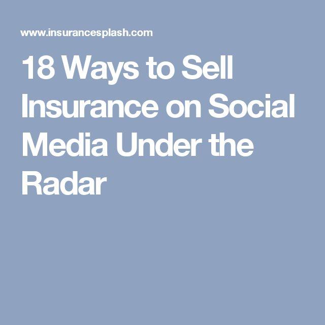 18 Ways to Sell Insurance on Social Media Under the Radar