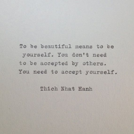 To be beautiful means to be yourself. You don't need to be accepted by others. You need to accept yourself!!
