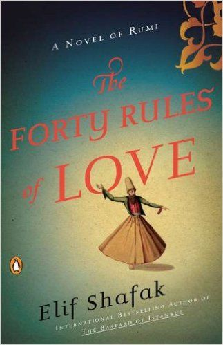 The Forty Rules of Love: A Novel of Rumi: Elif Shafak: 9780143118527: Amazon.com: Books