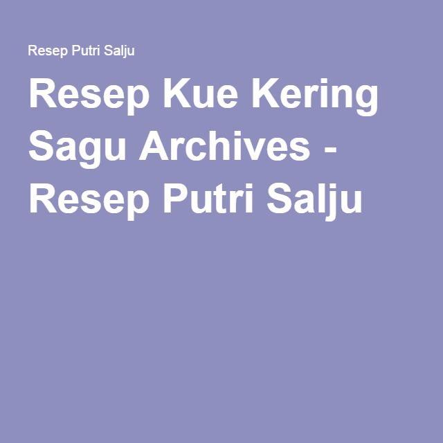 Resep Kue Kering Sagu Archives - Resep Putri Salju