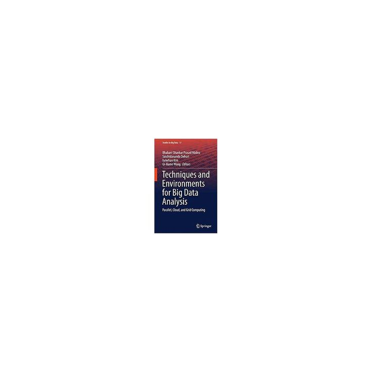 Techniques and Environments for Big Data Analysis : Parallel, Cloud, and Grid Computing (Hardcover)