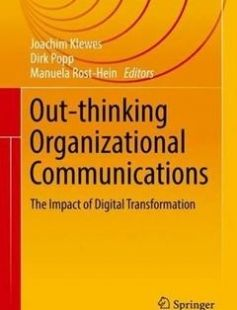 Out-thinking Organizational Communications: The Impact of Digital Transformation free download by Joachim Klewes Dirk Popp Manuela Rost-Hein (eds.) ISBN: 9783319418445 with BooksBob. Fast and free eBooks download.  The post Out-thinking Organizational Communications: The Impact of Digital Transformation Free Download appeared first on Booksbob.com.