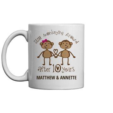 10th Anniversary Funny Customized Monkey Mug Gift Wedding AnniversaryAnniversary FunnyCouple