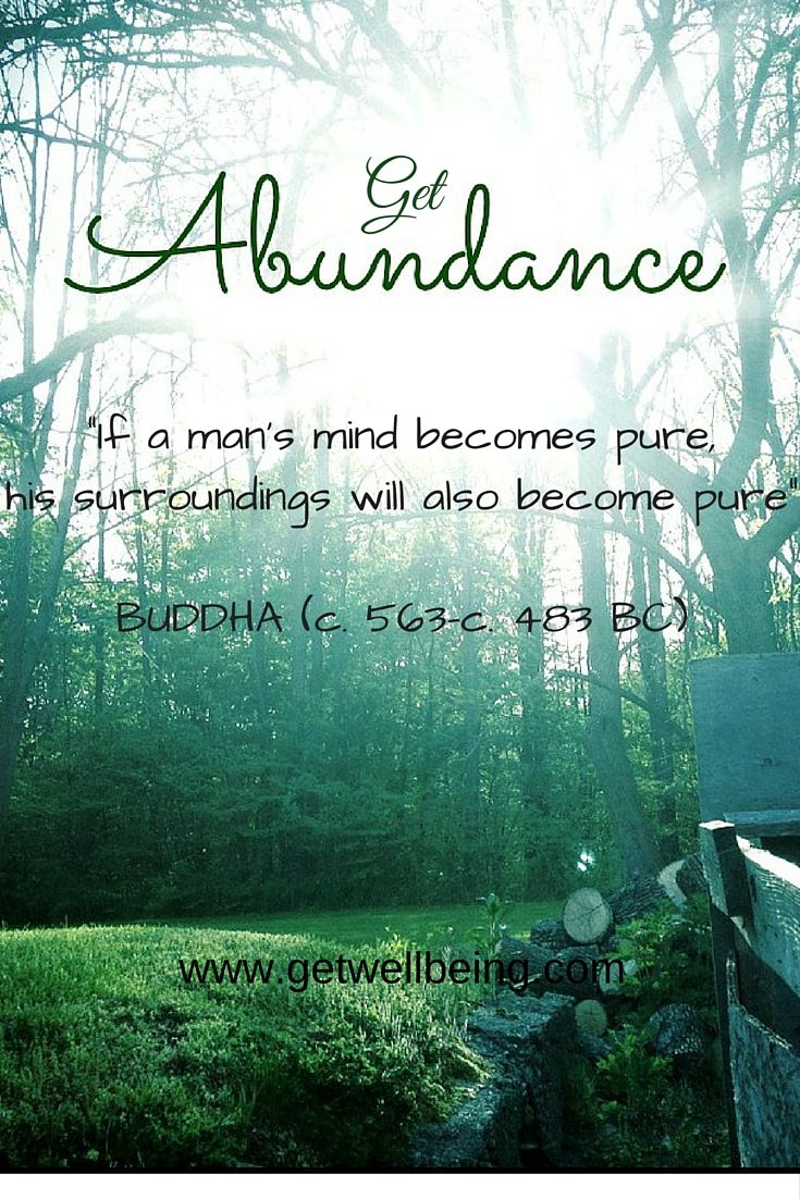 "Click on image to see more from GetWellbeing.   ""If a man's mind becomes pure, his surroundings will also become pure"" Buddha #mindfulness #buddha #quotes #abundance"